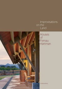 ImprovisationsontheLand:HousesofFernau+Hartman[RichardFernau]