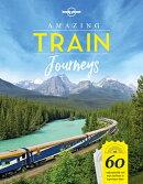 Amazing Train Journeys