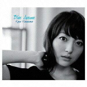 Blue Avenue (CD+Blu-ray) [ 花澤香菜 ]