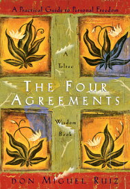 The Four Agreements: A Practical Guide to Personal Freedom 4 AGREEMENTS (Toltec Wisdom) [ Don Miguel Ruiz ]