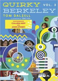 Quirky Berkeley, Volume 3 QUIRKY BERKELEY V03 [ Tom Dalzell ]