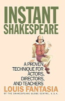 Instant Shakespeare: A Proven Technique for Actors, Directors, and Teachers