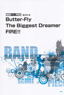 Butter-Fly/The Biggest Dreamer/FIRE!!