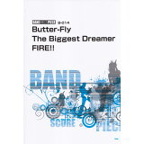 Butter-Fly/The Biggest Dreamer/FIRE!! (バンドスコア・ピース)