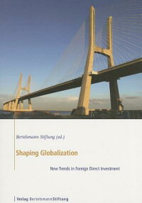 ShapingGlobalization:NewTrendsinForeignDirectInvestment[BertelsmannStiftung]