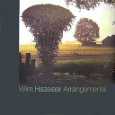 Wim Hazelaar arrangements ウィムハゼラ-作品集 [ ウィム・ハゼラ- ]