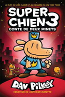Super Chien: Conte de Deux Minets = Dog Man: A Tale of Two Kitties