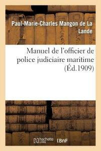 Manuel de l'Officier de Police Judiciaire Maritime FRE-MANUEL DE LOFFICIER DE POL (Sciences Sociales) [ Mangon de la Lande-P-M-C ]