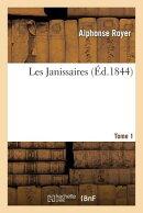 Les Janissaires. Tome 1
