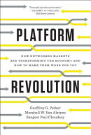Platform Revolution: How Networked Markets Are Transforming the Economy--And How to Make Them Work f