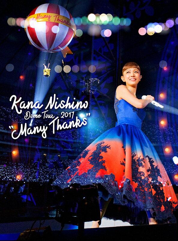 "Dome Tour 2017 ""Many Thanks""【Blu-ray】 [ 西野カナ ]"