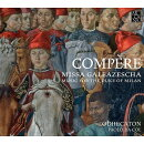 【輸入盤】Compere: Missa Galeazescha & Music For The Duke Of Milan: Da Col / Odhecato Etc