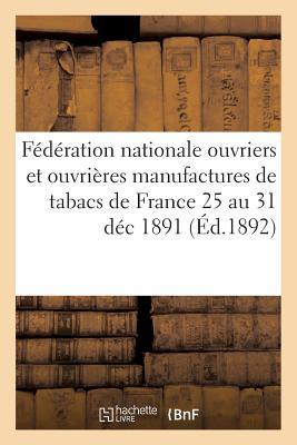 Federation Nationale Des Ouvriers Et Ouvrieres Des Manufactures de Tabacs de France = Fa(c)Da(c)Rati FRE-FEDERATION NATIONALE DES O (Savoirs Et Traditions) [ Collectif ]