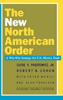 The New North American Order: A Win-Win Strategy for U.S.-Mexico Trade