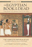The Egyptian Book of the Dead: The Book of Going Forth by Day: The Complete Papyrus of Ani Featuring