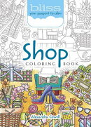 Bliss Shop Coloring Book: Your Passport to Calm