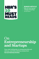 """HBR's 10 Must Reads on Entrepreneurship and Startups (Featuring Bonus Article """"Why the Lean Startup"""