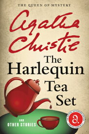 The Harlequin Tea Set and Other Stories HQPB TEA SET & OTHER STORIES (Agatha Christie Collection) [ Agatha Christie ]