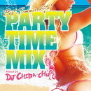 PARTY TIME MIX -BEST SUMMER HITS- Mixed by DJ CHIBA-CHUPS