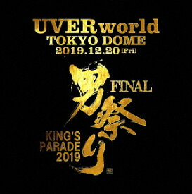 UVERworld KING'S PARADE 男祭り FINAL at Tokyo Dome 2019.12.20 (初回生産限定盤 Blu-ray+2CD)【Blu-ray】 [ UVERworld ]