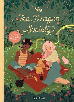 The Tea Dragon Society TEA DRAGON SOCIETY [ Katie O'Neill ]