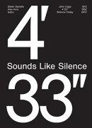 JOHN CAGE:4'33'' SOUNDS LIKE SILENCE(P)