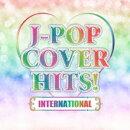 J-POP COVER HITS! -INTERNATIONAL- DJ MIX EDITION