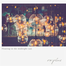 Floating in the midnight sun [ re:plus ]