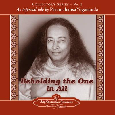Beholding the One in All: An Informal Talk by Paramahansa Yogananda BEHOLDING THE 1 IN ALL (Collector's) [ Paramahansa Yogananda ]