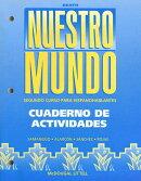 Nuestro Mundo: Cuaderno de Activadades: Segundo Curso Para Hispanohablantes