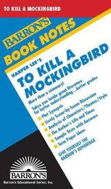 To Kill a Mockingbird TO KILL A MOCKINGBIRD (Barron's Book Notes) [ Harper Lee ]