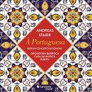 【輸入盤】『ポルトガル風の〜イベリアの協奏曲とソナタ集』 アンドレアス・シュタイアー、オルケストラ・バッロー…