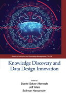 Knowledge Discovery and Data Design Innovation: Proceedings of the International Conference on Knowl
