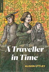 A Traveller in Time TRAVELLER IN TIME [ Alison Uttley ]