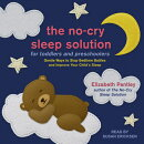 The No-Cry Sleep Solution for Toddlers and Preschoolers: Gentle Ways to Stop Bedtime Battles and Imp
