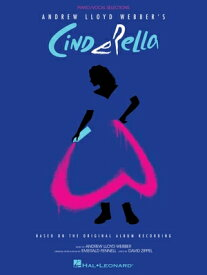 Andrew Lloyd Webber's Cinderella: Piano/Vocal Selections Based on the Original Album Recording ANDREW LLOYD WEBBERS CINDERELL [ Andrew Lloyd Webber ]