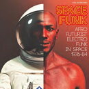 【輸入盤】Soul Jazz Records Presents Space Funk - Afro-futurist Electro Funk In Space 1976-84