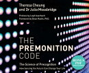 The Premonition Code: The Science of Precognition, How Sensing the Future Can Change Your Life