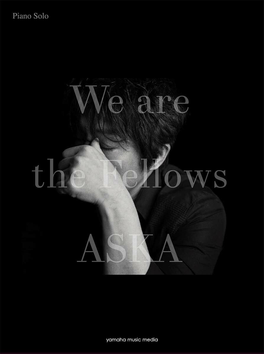 ピアノソロ ASKA 「We are the Fellows」