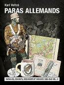 Les Paras Allemands. Volume 3: Batailles, Combats, Documents Et Insignes
