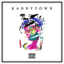 KANDYTOWN (数量限定生産アナログ盤) [ KANDYTOWN ]