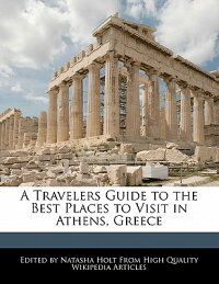 ATravelersGuidetotheBestPlacestoVisitinAthens,Greece
