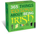 365 Things to Love about Being Irish 2019 Day-To-Day Calendar