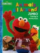 SESAME STREET Animals All Around! JUMBO Coloring & Act