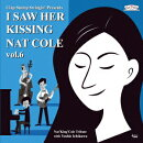 I Saw Her Kissing Nat Cole vol.6 〜with Yoshie Ichikawa〜