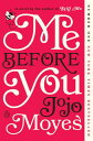 Me Before You ME BEFORE YOU (Me Before You Trilogy) [ Jojo Moyes ]