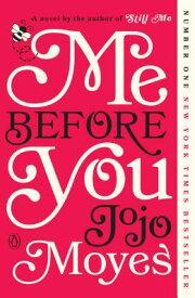 Me Before You ME BEFORE YOU (Me Before You Trilogy) [ Jojo Moyes ]