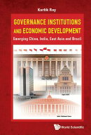 Governance Institutions and Economic Development: Emerging China, India, East Asia and Brazil