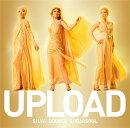UPLOAD (初回限定盤 CD+DVD)