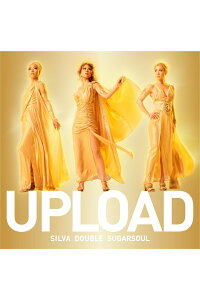 UPLOAD(仮)(初回限定盤CD+DVD)[SILVA,DOUBLE,SUGARSOUL]